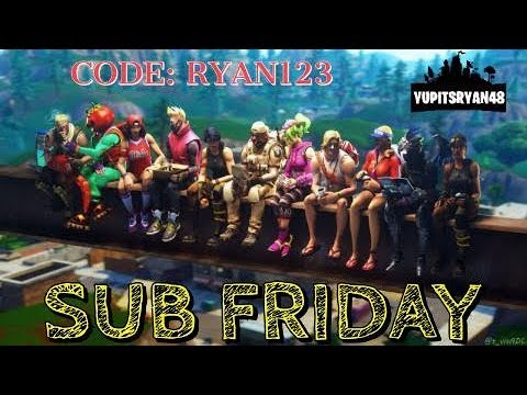 FORTNITE Playing With Subscribers SUb Friday USE CODE Ryan123 :) #AD