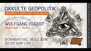 Okkulte Geopolitik -  Der rote Faden der Geschichte | Wolfgang Eggert   KT No. 123