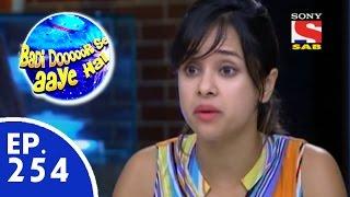 Badi Door Se Aaye Hain - बड़ी दूर से आये है - Episode 254 - 29th May, 2015