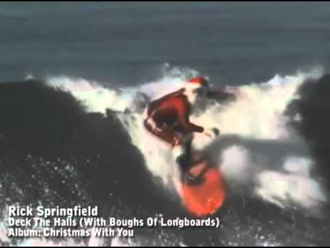 Rick Springfield  Deck The Halls With Boughs Of Longboards