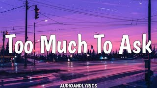 Video Niall Horan - Too Much To Ask (Clean Lyrics) download MP3, 3GP, MP4, WEBM, AVI, FLV Agustus 2018