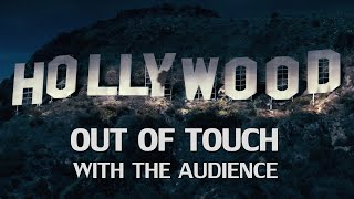 Is it Hollywood, or the Audience that is Out of Touch and Entitled?