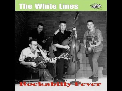 The White Lines - Rockabilly Fever (Rebel Music Records) [Full Album]