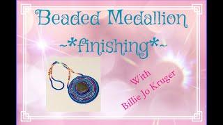 Beaded Medallion Tutorial -Finishing