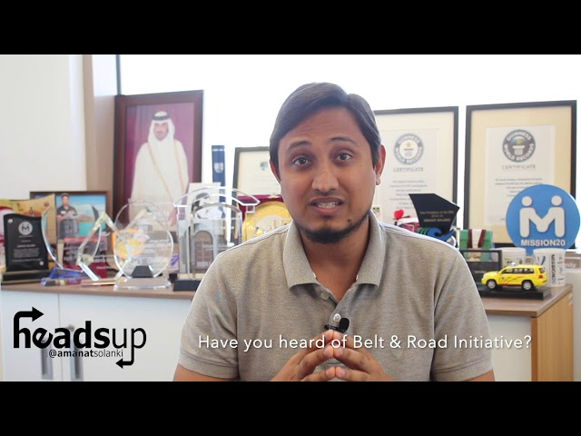 HeadsUp with Amanat Solanki | #34: Have you heard of Belt & Road Initiative?