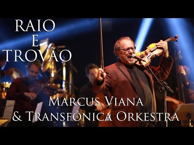 Marcus Viana e Transfônica Orkestra - Raio e Trovão