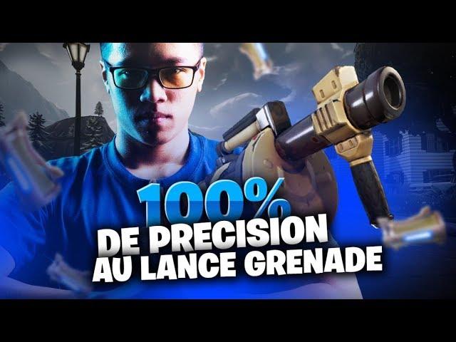100% DE PRECISION AU LANCE GRENADE SUR FORTNITE