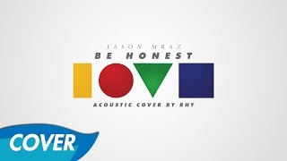 Jason Mraz - Be Honest [Acoustic Guitar Cover by Rhy]