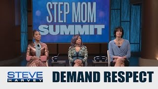 Stepmom Summit: You can't allow disrespect in your home || STEVE HARVEY