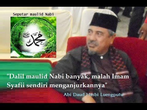Abi Daud Hasbi : Dalil Maulid banyak sekali bahkan Imam Syafii pun menganjurkannya