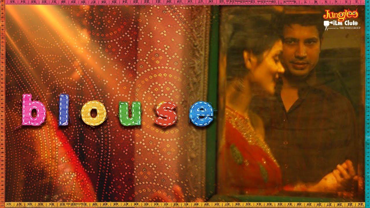 BLOUSE: Short Film   Sumeet Vyas   Ronjini Chakravorty   Vijayeta Kumar