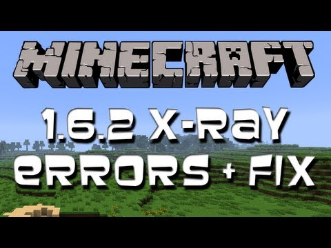 Minecraft 1.6.2 X-Ray Mod Troubleshooting (Common Errors)