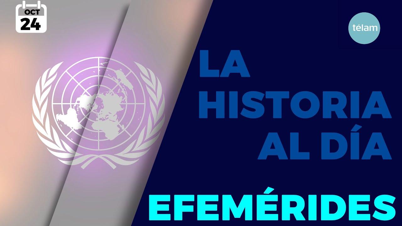 LA HISTORIA AL DÍA (EFEMÉRIDES 24 OCTUBRE)