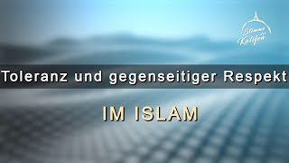 Toleranz und gegenseitiger Respekt im Islam | Stimme des Kalifen