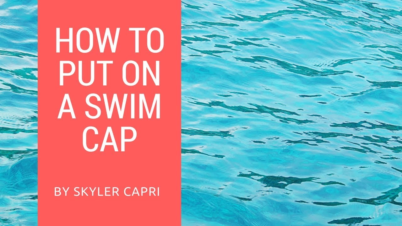e63e290fb90 A Guide To Swimming  How To Put On A Swim Cap - YouTube