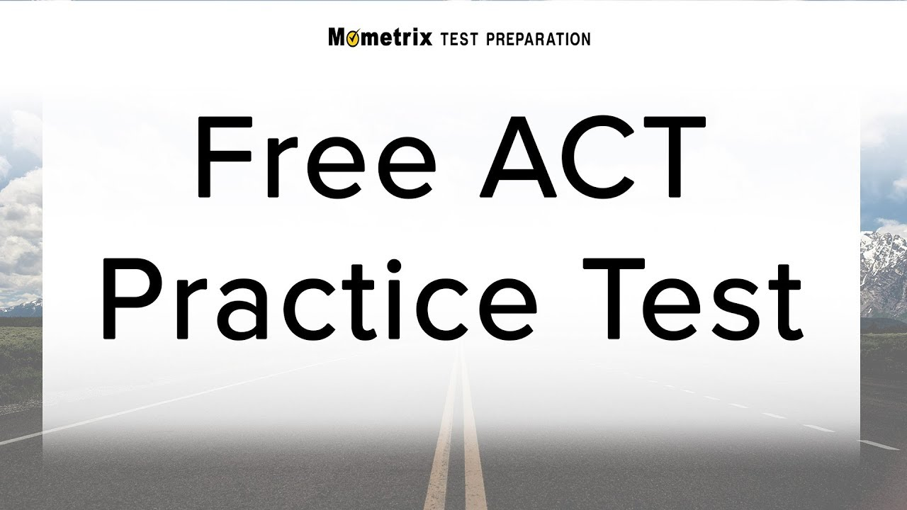 ACT Practice Test Questions (Prep for the ACT Test)