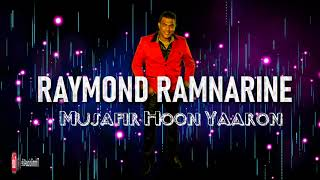 Raymond Ramnarine - Musafir Hoon Yaaron