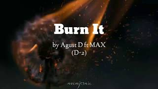 Download song Agust D- 'Burn It' ft MAX Lyrics (Han/Eng) by naomjoonie