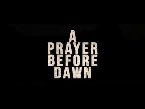 A Prayer Before Dawn (2018) BIL trailer