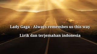Baixar Lady Gaga - Always remember us this way ( lirik dan terjemahan Indonesia )
