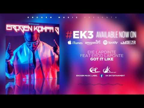 [KOMPA] EROD LAPOINTE FEAT ELIE LAPOINTE - GOT IT LIKE - #EROGENKOMPA3