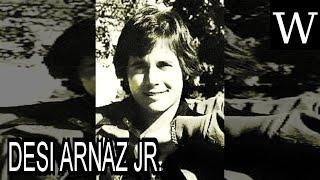 DESI ARNAZ JR. - WikiVidi Documentary