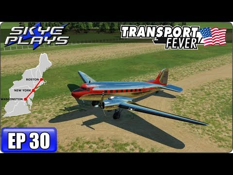 Transport Fever Let's Play / Gameplay BOS-WASH Ep 30 - Douglas DC3!
