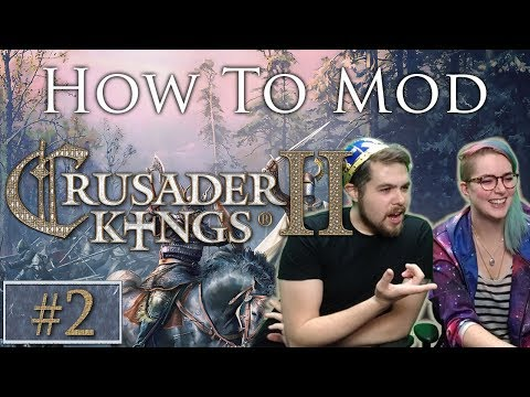 How to Mod CK2 | Crusader Kings 2 | Part 2