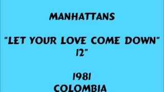 Manhattans - Let Your Love Come Down  [12] - 1981