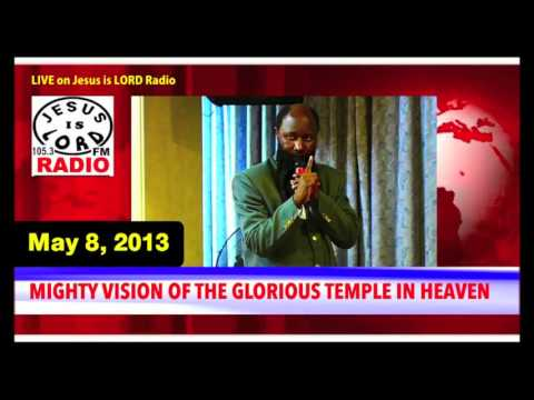 REVELATION UNVEILED: MIGHTY VISION OF THE GLORIOUS TEMPLE IN HEAVEN   DR OWUOR