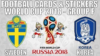 SWEDEN v KOREA ⚽ Group F ⚽ Football Cards & Stickers FIFA WORLD CUP 2018 ⚽ Panini ⚽ Match #12