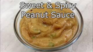 Sweet & Spicy Peanut Sauce | Satay Sauce | Peanut Butter Sauce | Dipping Sauce