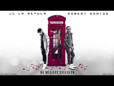 Jc La Nevula Ft Robert Santos - Me Dejaste Envuelto (Video Lyric)