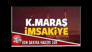 2018 Kahramanmaraş imsakiye sahur ve iftar vakti! Sabah ve Akşam ezanı saati...