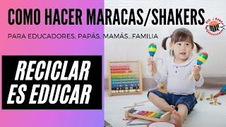 Como hacer maraca/shakers/ganzás para niños.
