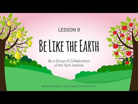 Be Like the Earth - Lesson 9 Ruhi Baha'i Children's Classes, Grade 1
