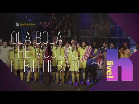 Free Download Hlive!: Ola Bola The Musical Lebih Hebat! Mp3 dan Mp4