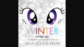 My Little Pony - Winter Wrap-Up (Silva Hound Remix)