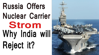 russia offers nuclear aircraft carrier strom why india will reject