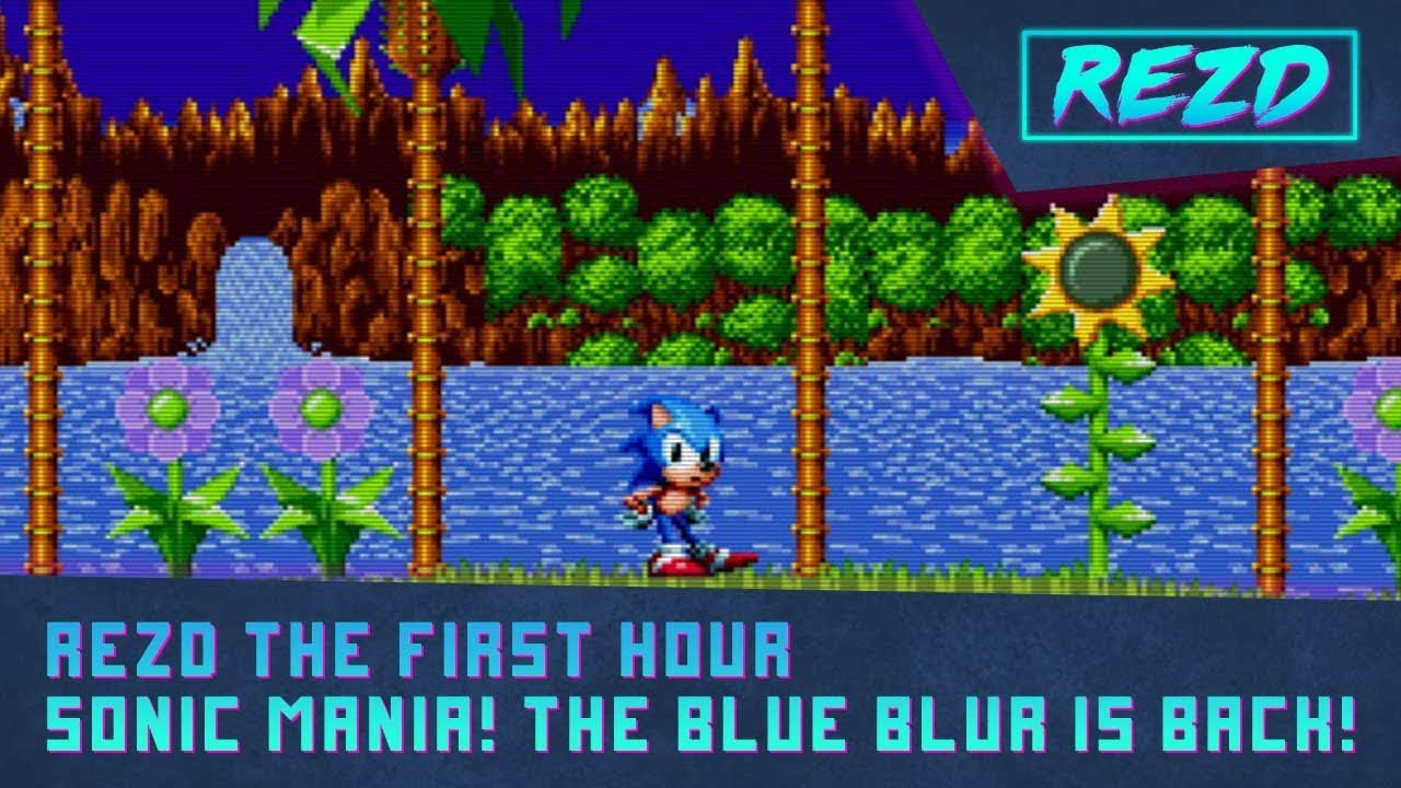 Sonic Mania! – The First Hour – The Blue Blur is Back! – REZD tv