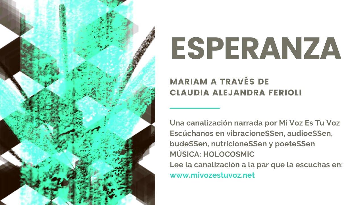 ESPERANZA | Una canalización de Mariam a través de Claudia Alejandra Ferioli