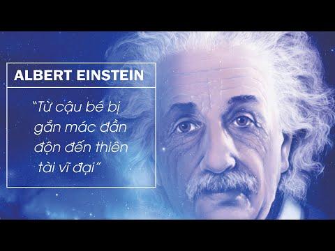 Albert Einstein - Từ cậu bé bị gắn mác đần độn đến thiên tài vĩ đại