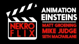 Nekro Flix: Animators - Matt Groening, Mike Judge & Seth Macfarlane
