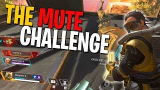 Mute Challenge - APEX Legends