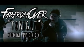 Far From Over - Tonight (Official Video)