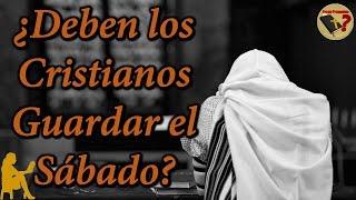 ¿Requiere Dios que los Cristianos Guarden el Sábado (Sabbath)? - Tengo Preguntas