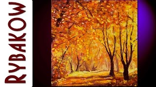 Sunny autumn wood oil Painting by Rybakow. Buy original painting!(Buy oil painting Sunny autumn wood — ORIGINAL Palette knife Oil Painting By artist Valery Rybakow on http://shop.rybakow.com/474.html Sunny autumn wood ..., 2015-11-30T06:34:04.000Z)