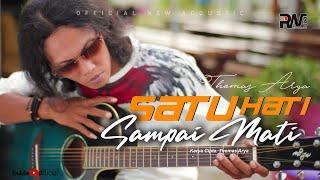 Gambar cover THOMAS ARYA - SATU HATI SAMPAI MATI (Official New Acoustic)