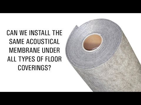 Can we install the same acoustical membrane under all types of floor coverings?