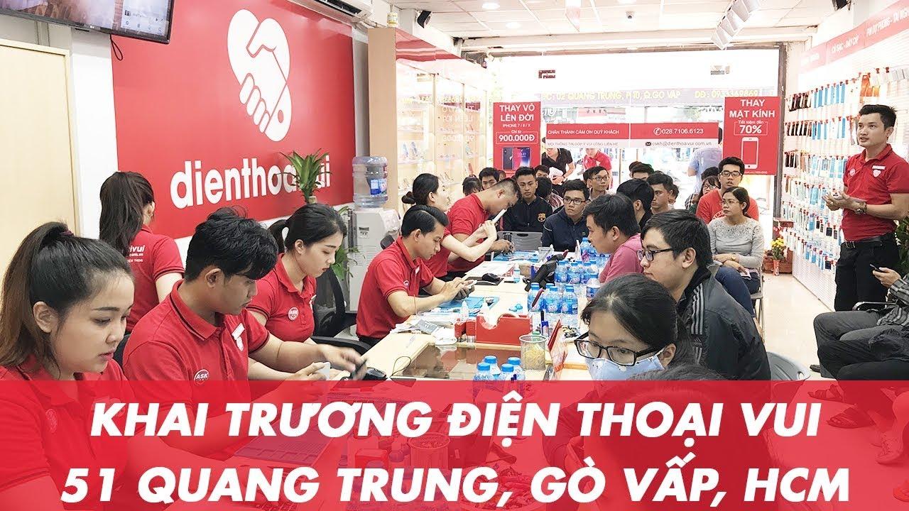Khai trương cửa hàng Điện Thoại Vui 51 Quang Trung, quận Gò Vấp, HCM